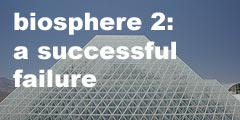 biosphere 2: a successful failure photo essay